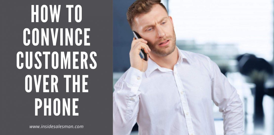 how to convince customers on phone